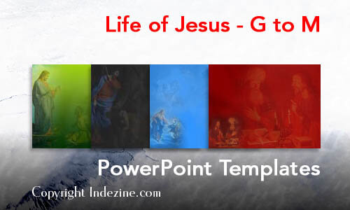 Life of Jesus - G to M Christian PowerPoint Templates