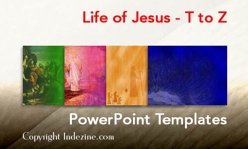 Life of Jesus - T to Z Christian PowerPoint Templates